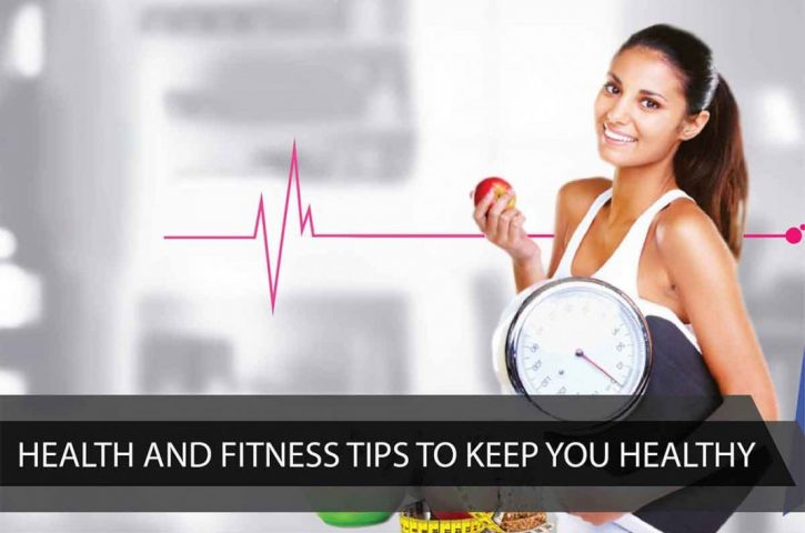 Things That Will Keep You Healthy and Fit